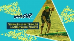 Technique for novice paddlers and instruction for teachers - ICF and Starboard whatSUP webinar 3