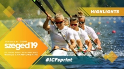 Highlights / 2019 ICF Canoe Sprint & Paracanoe World Championships Szeged Hungary